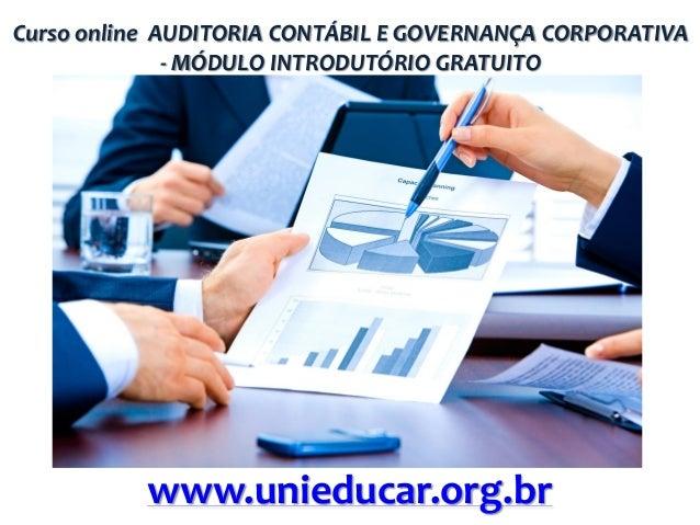 Curso online AUDITORIA CONTÁBIL E GOVERNANÇA CORPORATIVA - MÓDULO INTRODUTÓRIO GRATUITO  www.unieducar.org.br