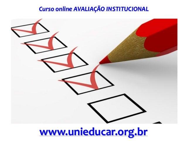 Curso online AVALIAÇÃO INSTITUCIONAL www.unieducar.org.br