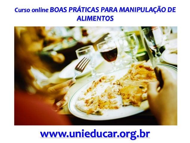 Curso online BOAS PRÁTICAS PARA MANIPULAÇÃO DE  ALIMENTOS  www.unieducar.org.br