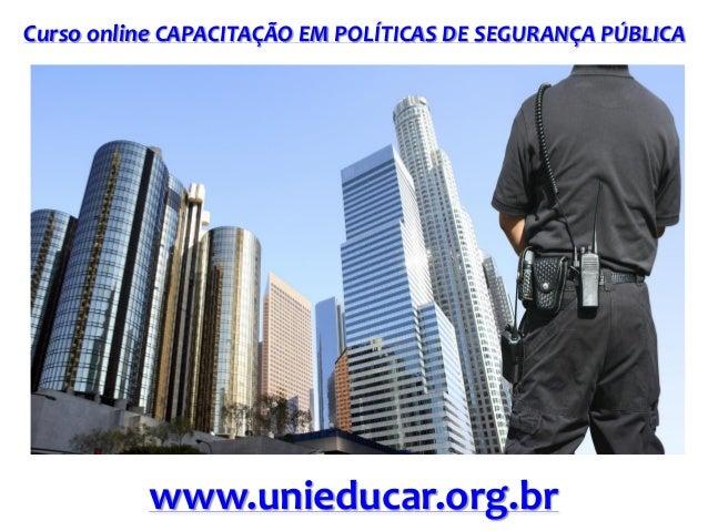 Curso online CAPACITAÇÃO EM POLÍTICAS DE SEGURANÇA PÚBLICA  www.unieducar.org.br