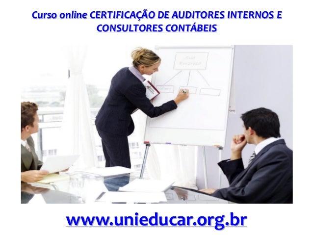 Curso online CERTIFICAÇÃO DE AUDITORES INTERNOS E CONSULTORES CONTÁBEIS  www.unieducar.org.br
