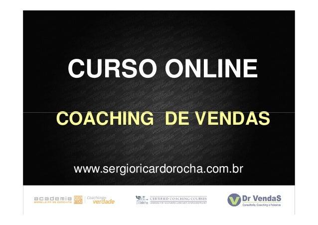 CURSO ONLINECOACHING DE VENDAS www.sergioricardorocha.com.br