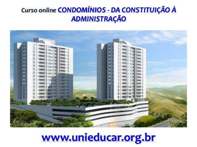 Curso online CONDOMÍNIOS - DA CONSTITUIÇÃO À  ADMINISTRAÇÃO  www.unieducar.org.br