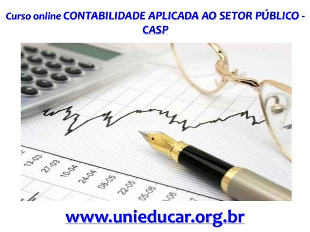 Curso online CONTABILIDADE APLICADA AO SETOR PÚBLICO -  CASP  www.unieducar.org.br