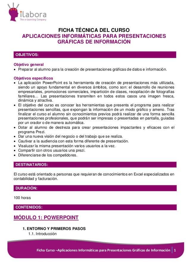 Ficha Curso –Aplicaciones Informáticas para Presentaciones Gráficas de Información 1 FICHA TÉCNICA DEL CURSO APLICACIONES ...