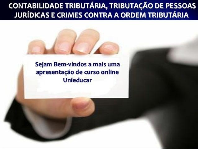 CONTABILIDADE TRIBUTÁRIA, TRIBUTAÇÃO DE PESSOAS                       Atenção a saúde infantil JURÍDICAS E CRIMES CONTRA A...