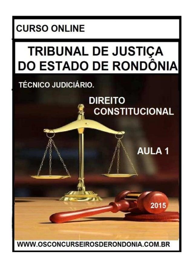 CURSO ONLINE DE DIREITO CONSTITUCIONAL OS CONCURSEIROS DE RONDÔNIA WWW.OSCONCURSEIROSDERONDONIA.COM.BR 2/11 INTRODUÇÃO Por...