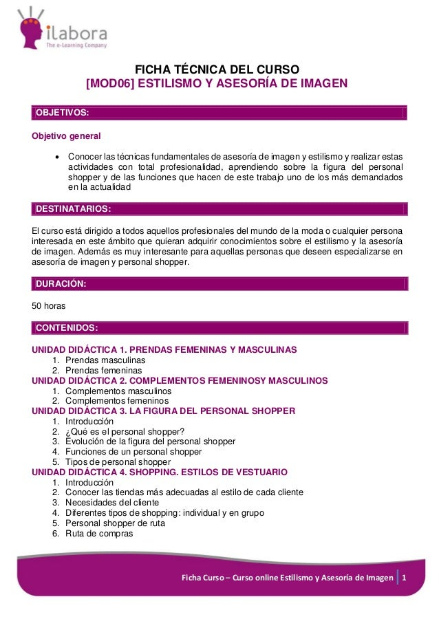 Ficha Curso – Curso online Estilismo y Asesoría de Imagen 1 FICHA TÉCNICA DEL CURSO [MOD06] ESTILISMO Y ASESORÍA DE IMAGEN...