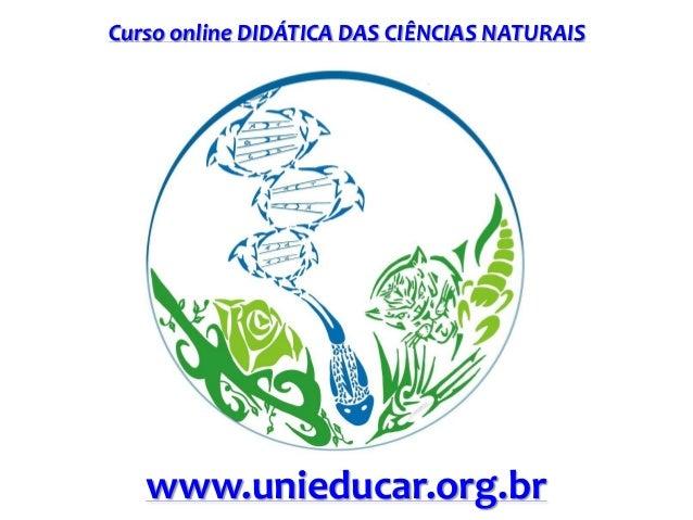Curso online DIDÁTICA DAS CIÊNCIAS NATURAIS  www.unieducar.org.br