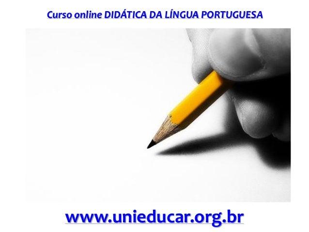 Curso online DIDÁTICA DA LÍNGUA PORTUGUESA www.unieducar.org.br