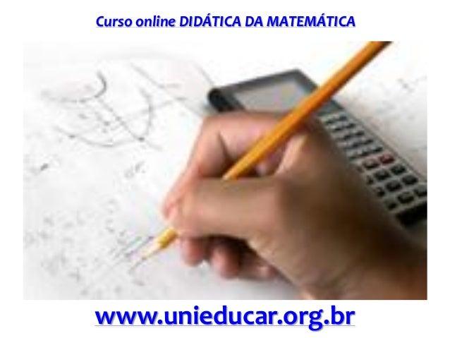 Curso online DIDÁTICA DA MATEMÁTICA www.unieducar.org.br