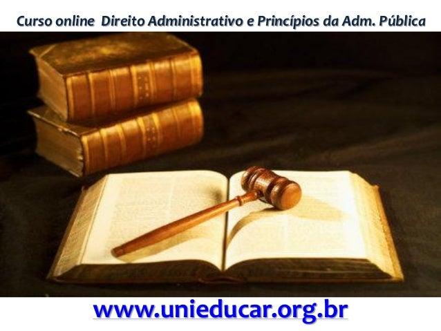 Curso online Direito Administrativo e Princípios da Adm. Pública  www.unieducar.org.br