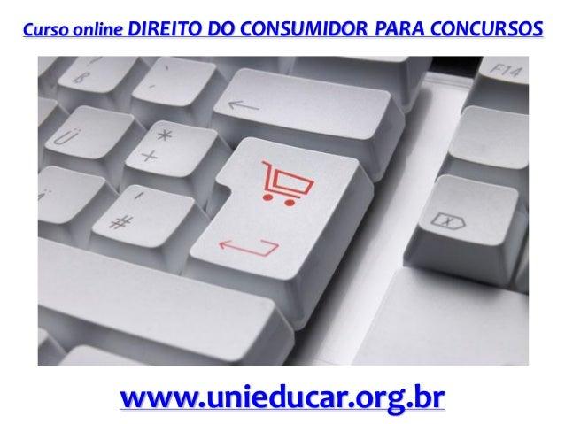 Curso online DIREITO DO CONSUMIDOR PARA CONCURSOS  www.unieducar.org.br