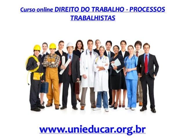 Curso online DIREITO DO TRABALHO - PROCESSOS  TRABALHISTAS  www.unieducar.org.br