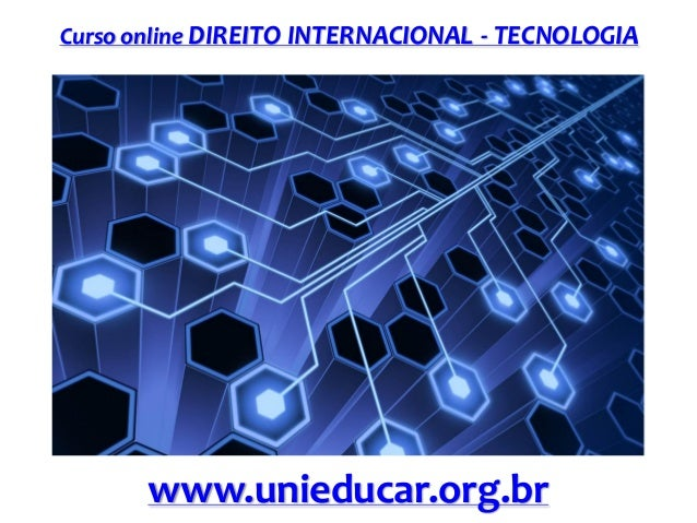 Curso online DIREITO INTERNACIONAL - TECNOLOGIA  www.unieducar.org.br