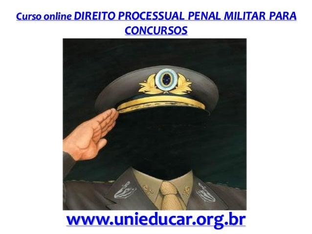 Curso online DIREITO PROCESSUAL PENAL MILITAR PARA  CONCURSOS  www.unieducar.org.br