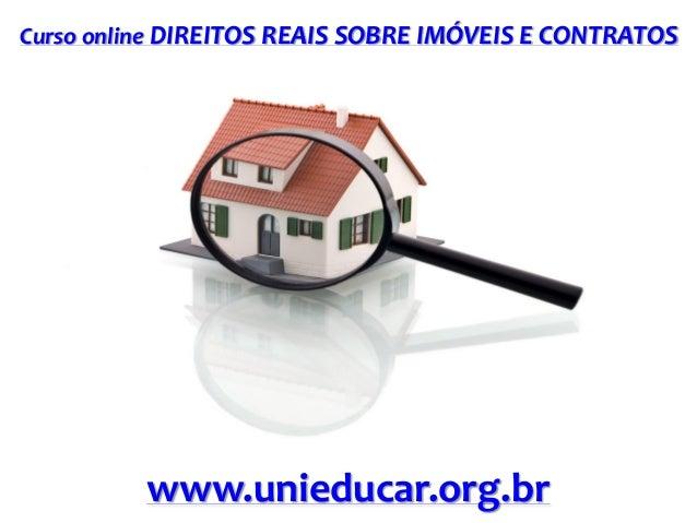 Curso online DIREITOS REAIS SOBRE IMÓVEIS E CONTRATOS  www.unieducar.org.br