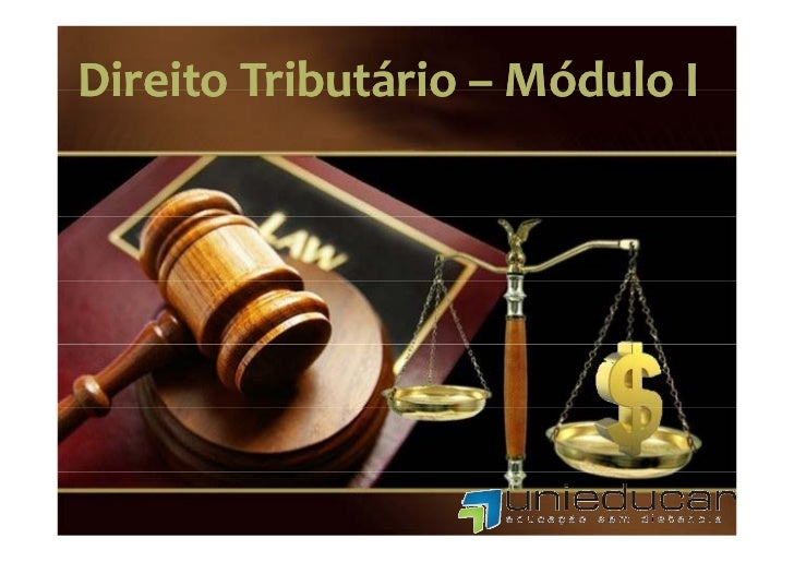 DireitoTributário–DireitoTributário– MóduloI        Tributário