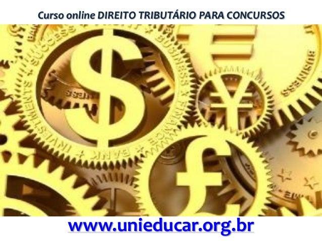 Curso online DIREITO TRIBUTÁRIO PARA CONCURSOS  www.unieducar.org.br