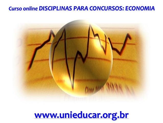 Curso online DISCIPLINAS PARA CONCURSOS: ECONOMIA  www.unieducar.org.br