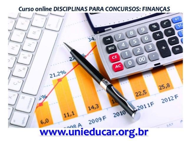 Curso online DISCIPLINAS PARA CONCURSOS: FINANÇAS  www.unieducar.org.br
