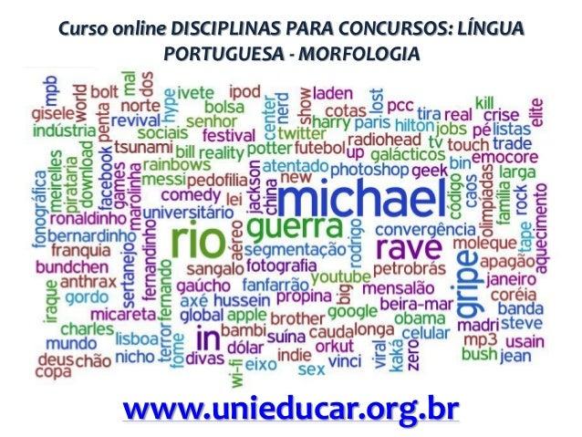 Curso online DISCIPLINAS PARA CONCURSOS: LÍNGUA PORTUGUESA - MORFOLOGIA  www.unieducar.org.br