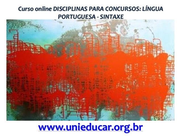 Curso online DISCIPLINAS PARA CONCURSOS: LÍNGUA PORTUGUESA - SINTAXE  www.unieducar.org.br