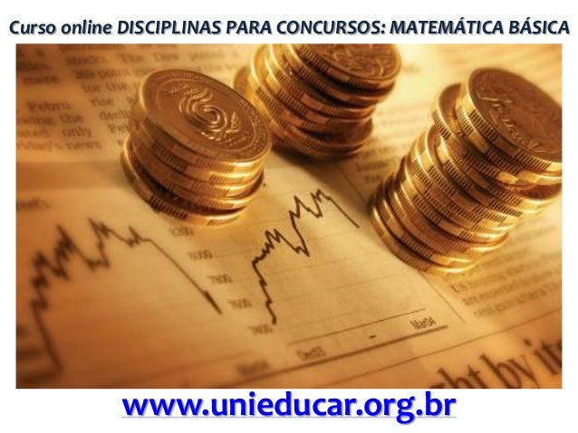Curso online DISCIPLINAS PARA CONCURSOS: MATEMÁTICA BÁSICA  www.unieducar.org.br
