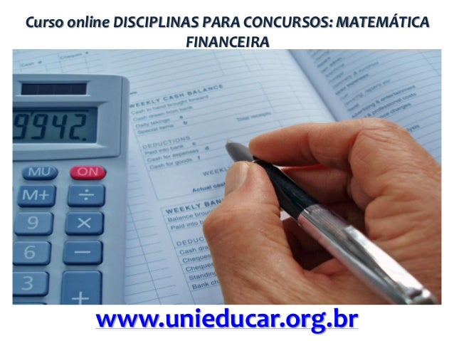 Curso online DISCIPLINAS PARA CONCURSOS: MATEMÁTICA FINANCEIRA  www.unieducar.org.br