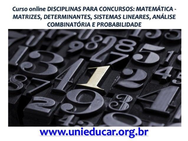 Curso online DISCIPLINAS PARA CONCURSOS: MATEMÁTICA MATRIZES, DETERMINANTES, SISTEMAS LINEARES, ANÁLISE COMBINATÓRIA E PRO...