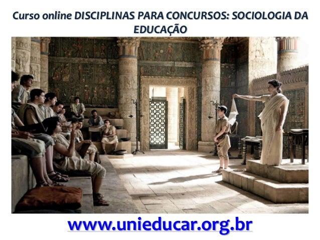 Curso online DISCIPLINAS PARA CONCURSOS: SOCIOLOGIA DA EDUCAÇÃO  www.unieducar.org.br