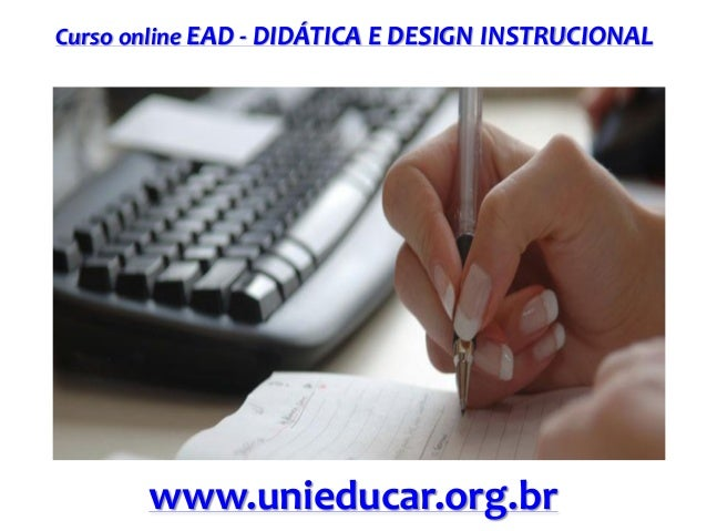 Curso online EAD - DIDÁTICA E DESIGN INSTRUCIONAL www.unieducar.org.br