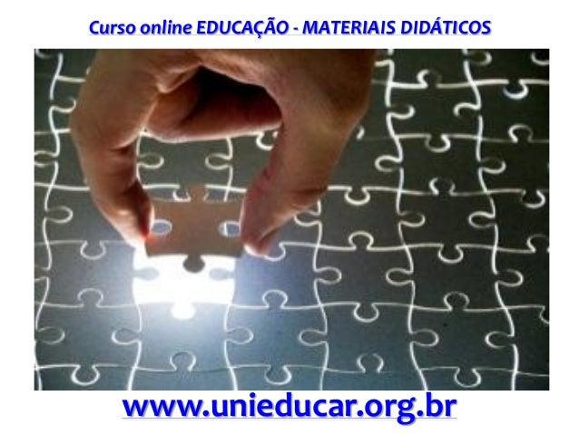 Curso online EDUCAÇÃO - MATERIAIS DIDÁTICOS  www.unieducar.org.br