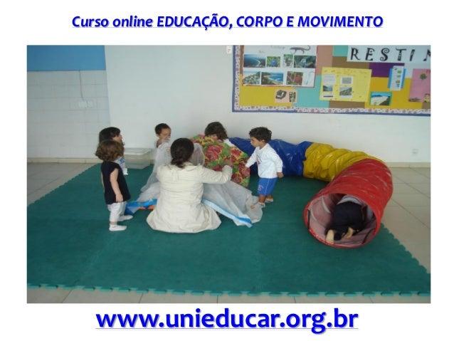 Curso online EDUCAÇÃO, CORPO E MOVIMENTO www.unieducar.org.br