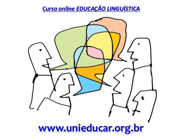 Curso online EDUCAÇÃO LINGUÍSTICA www.unieducar.org.br
