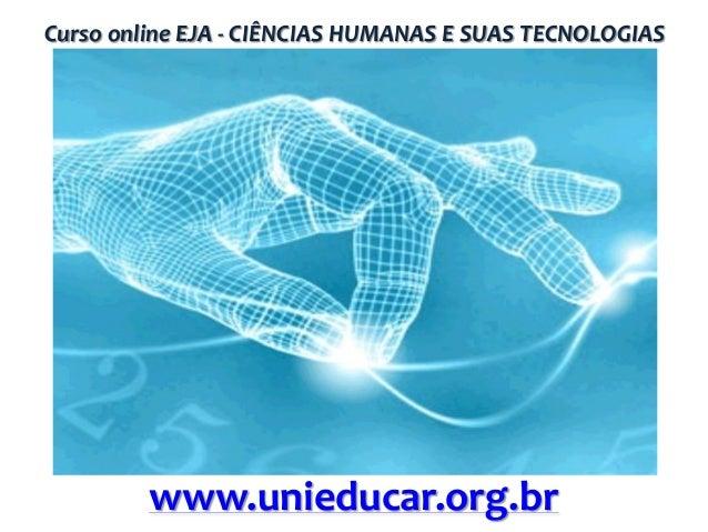 Curso online EJA - CIÊNCIAS HUMANAS E SUAS TECNOLOGIAS  www.unieducar.org.br