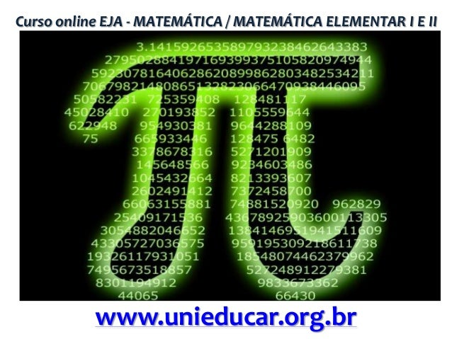 Curso online EJA - MATEMÁTICA / MATEMÁTICA ELEMENTAR I E II  www.unieducar.org.br