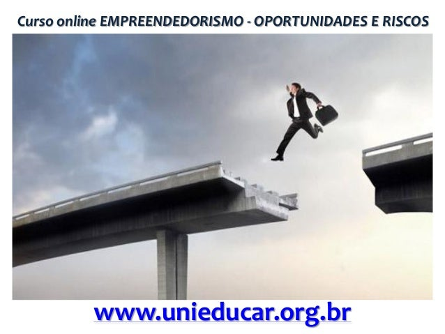 Curso online EMPREENDEDORISMO - OPORTUNIDADES E RISCOS  www.unieducar.org.br