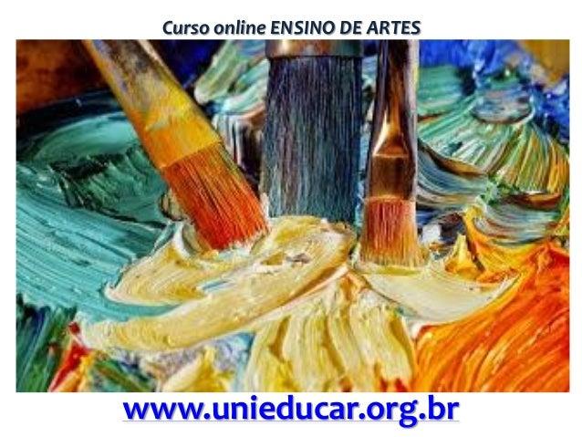 Curso online ENSINO DE ARTES  www.unieducar.org.br
