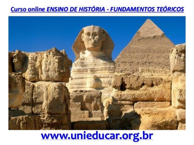 Curso online ENSINO DE HISTÓRIA - FUNDAMENTOS TEÓRICOS www.unieducar.org.br