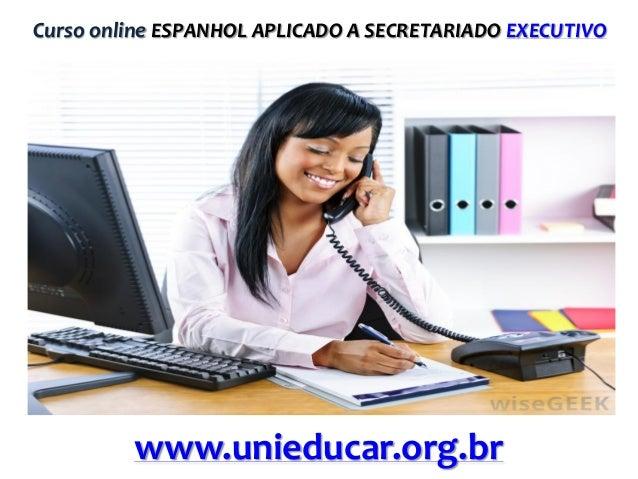 Curso online ESPANHOL APLICADO A SECRETARIADO EXECUTIVO www.unieducar.org.br
