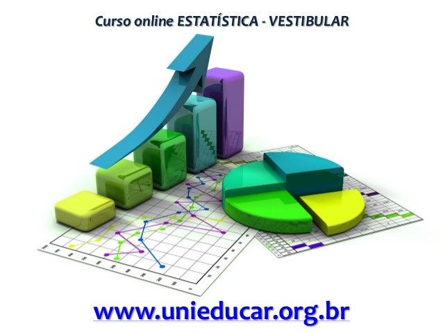 Curso online ESTATÍSTICA - VESTIBULAR  www.unieducar.org.br