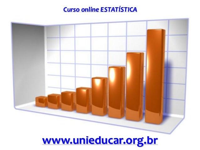 Curso online ESTATÍSTICA www.unieducar.org.br