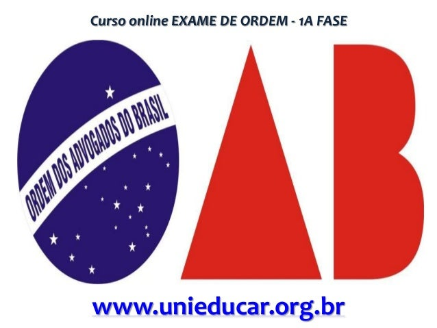 Curso online EXAME DE ORDEM - 1A FASE  www.unieducar.org.br