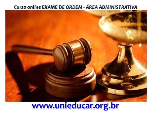 Curso online EXAME DE ORDEM - ÁREA ADMINISTRATIVA  www.unieducar.org.br