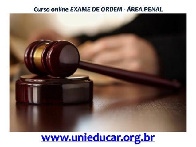 Curso online EXAME DE ORDEM - ÁREA PENAL  www.unieducar.org.br