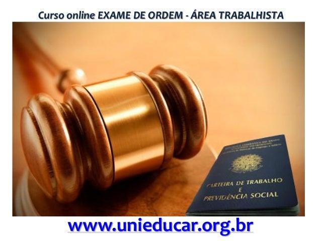 Curso online EXAME DE ORDEM - ÁREA TRABALHISTA  www.unieducar.org.br