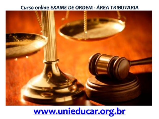 Curso online EXAME DE ORDEM - ÁREA TRIBUTARIA  www.unieducar.org.br