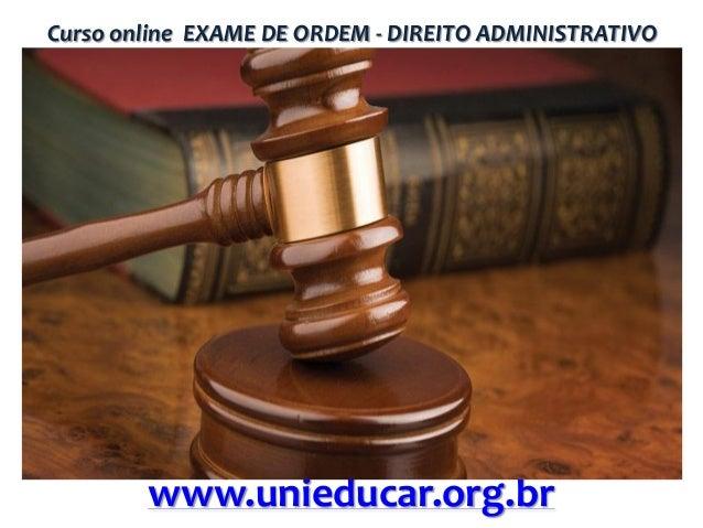 Curso online EXAME DE ORDEM - DIREITO ADMINISTRATIVO  www.unieducar.org.br