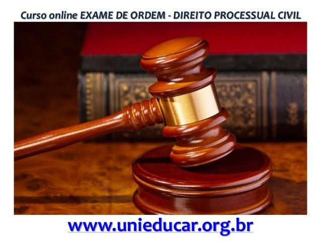Curso online EXAME DE ORDEM - DIREITO PROCESSUAL CIVIL  www.unieducar.org.br